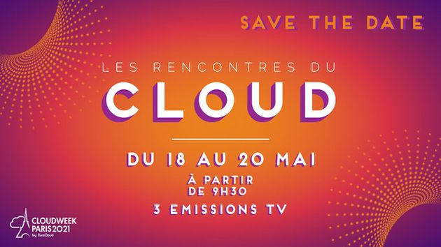 Cloud Week Paris 2021 : Le Cloud pour les industries et les services du futur, le 18 mai 2021 !
